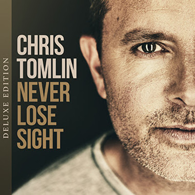 CD Never Lose Sight - Chris Tomlin