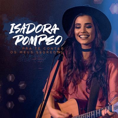 CD Pra Te Contar os Meus Segredos (ePack) - Isadora Pompeo