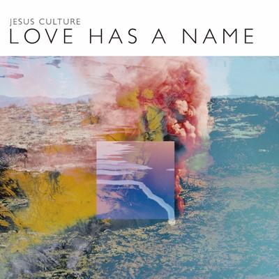 CD Love Has a Name - Jesus Culture