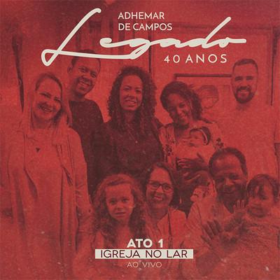 CD Ato 1 - Igreja no Lar - Adhemar de Campos