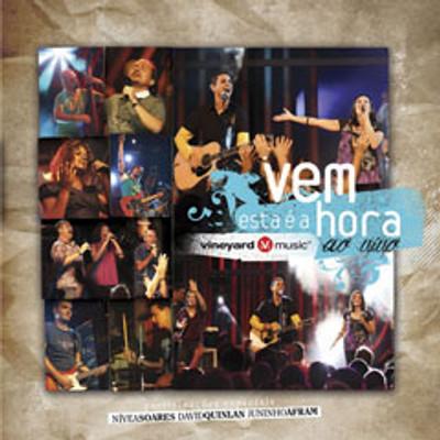 CD Vem, esta é a hora - AO VIVO - Vineyard Brasil