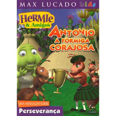 DVD Antonio a Formiga Corajosa - Hermie & Amigos - Max Lucado Kids