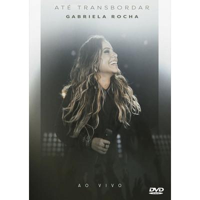 DVD Até Transbordar - Gabriela Rocha