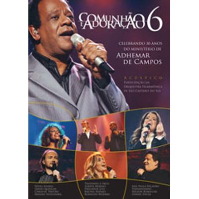 DVD Vol 6 - 30 anos do ministério de Adhemar de Campos - Comunhão e Adoração