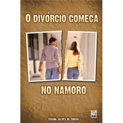 O Divórcio Começa no Namoro - Versão de bolso - Edson Alves de Souza