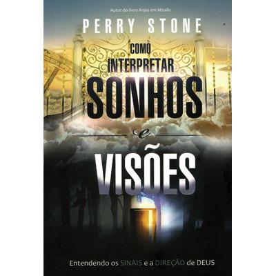 Como Interpretar Sonhos e Visões - Perry Stone