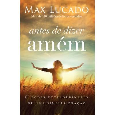 Antes de dizer amém - Max Lucado