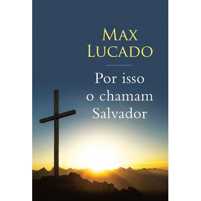 Por Isso o Chamam Salvador - Max Lucado