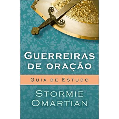 Guerreiras de Oração - Guia De Estudo - Stormie Omartian