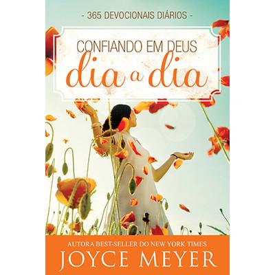 Devocional Confiando em Deus dia a dia - Joyce Meyer