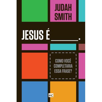 Jesus é... - Judah Smith