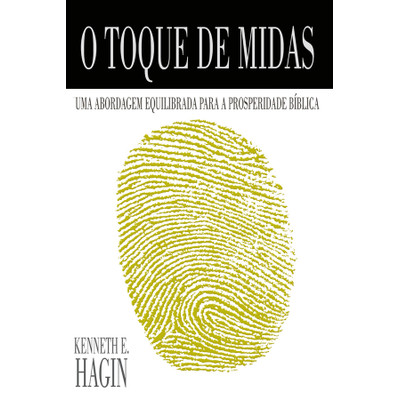 O toque de Midas - Kenneth E. Hagin