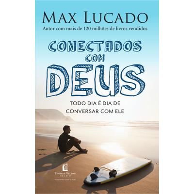 Conectados com Deus - Max Lucado