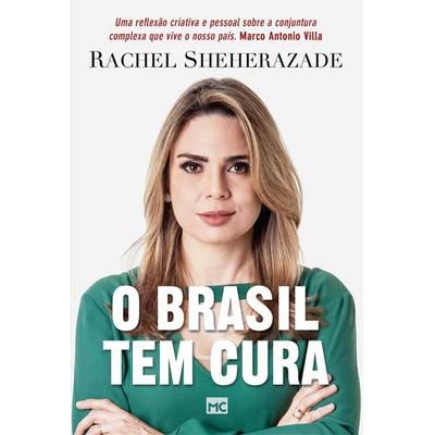 O Brasil tem cura - Rachel Sheherazade