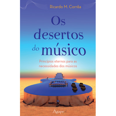 Os desertos do músico - Ricardo M. Corrêa