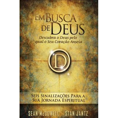 Em busca de Deus - Seis sinalizações para a sua jornada espiritual - Sean McDowell e Stan Jantz