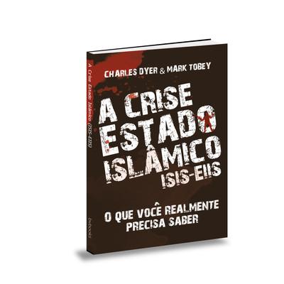 A Crise Estado Islâmico (ISIS-EIIS) - Charles Dyer & Mark Tobey