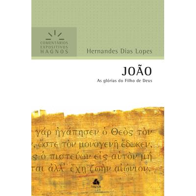 João - Comentários Expositivos Hagnos - Hernandes Dias Lopes
