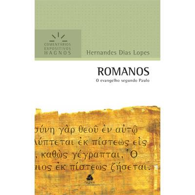 Romanos - Comentários Expositivos Hagnos - Hernandes Dias Lopes