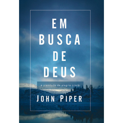 Em Busca de Deus - John Piper