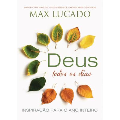 Devocional Deus Todos os Dias - Max Lucado