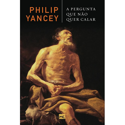 A Pergunta Que Não Quer Calar - Philip Yancey