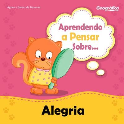 Aprendendo A Pensar Sobre... Alegria - Agnes de Bezenac