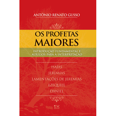 Os Profetas Maiores - Antônio Renato Gusso
