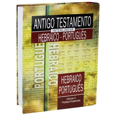 Antigo Testamento Interlinear Hebraico-Português Vol 3