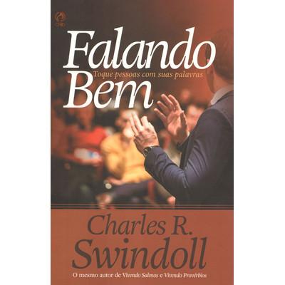 Falando Bem - Toque pessoas com suas palavras - Charles R. Swindoll