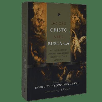 Livro  - Do Céu Cristo Veio Buscá-la -  David Gibson e Jonathan Gibson