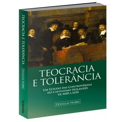 Teocracia e Tolerância - Douglas Nobbs