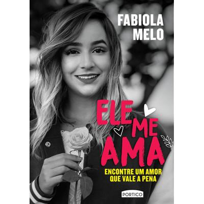 Ele Me Ama - Fabiola Melo