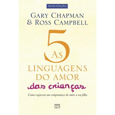 As 5 Linguagens do Amor Das Crianças - Gary Chapman