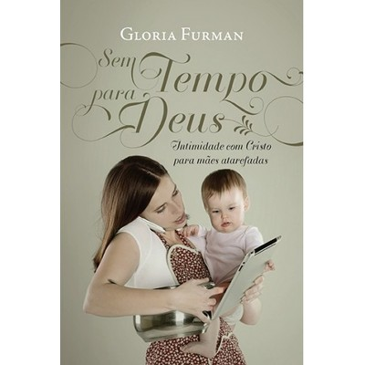 Sem Tempo Para Deus - Gloria Furman