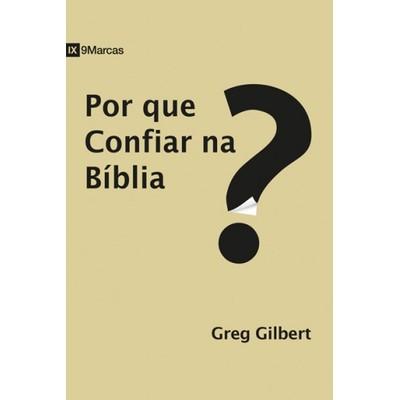 Por Que Confiar na Bíblia? - Greg Gilbert