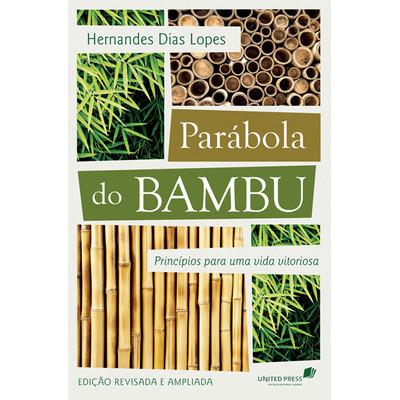 A Parábola do Bambu - Hernandes Dias Lopes