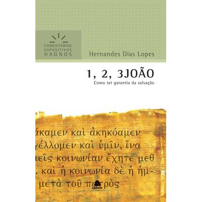 1, 2 e 3 João - Comentários Expositivos Hagnos - Hernandes Dias Lopes