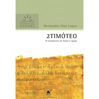 2 Timóteo - Comentários Expositivos Hagnos - Hernandes Dias Lopes