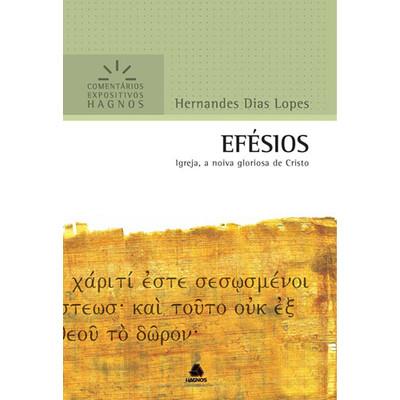 Efésios - Comentários Expositivos Hagnos - Hernandes Dias Lopes