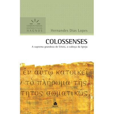 Colossenses - Comentários Expositivos Hagnos - Hernandes Dias Lopes