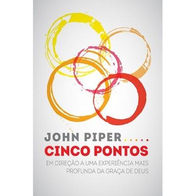 Cinco Pontos - John Piper