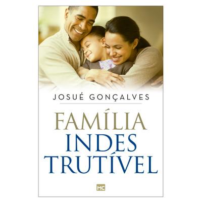 Família indestrutível - Josué Gonçalves