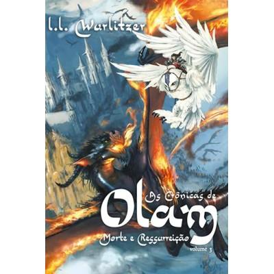 As Crônicas de Olam - Volume 3 - L. L. WURLITZER