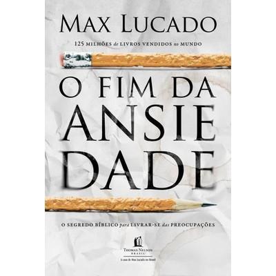 O Fim da Ansiedade - Max Lucado
