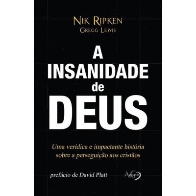A Insanidade De Deus - Nik Ripken