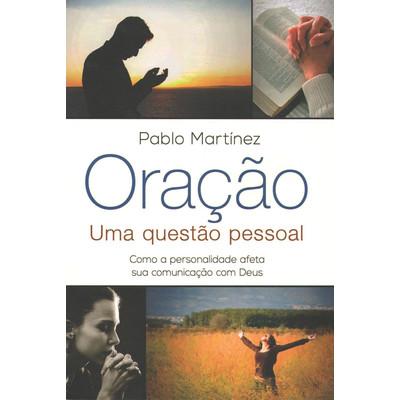 Oração - Uma Questão Pessoal - Pablo Martinez