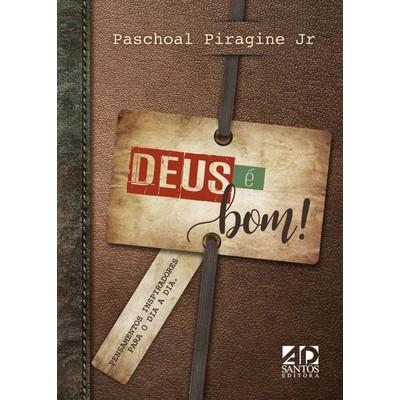 Deus é Bom (livro de Bolso) - Paschoal Piragine Jr.