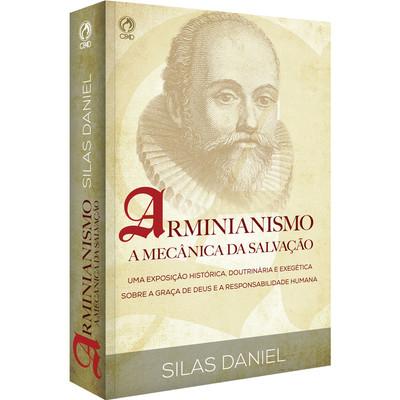 Arminianismo - A Mecânica da Salvação - Silas Daniel