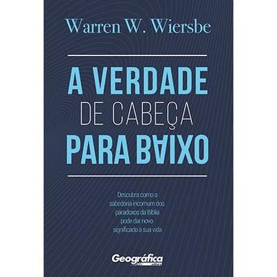 A Verdade de Cabeça para Baixo - Warren W. Wiersbe
